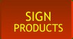 Signs Products